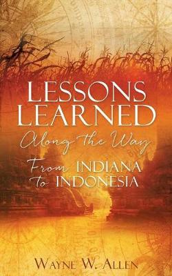 Lessons Learned Along the Way (Paperback)