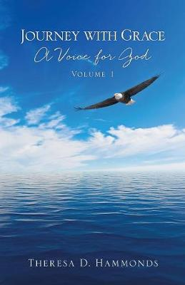 Journey with Grace; A Voice for God, Volume 1 (Paperback)