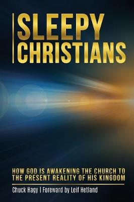 Sleepy Christians: How God Is Awakening the Church to the Present Reality of His Kingdom (Paperback)