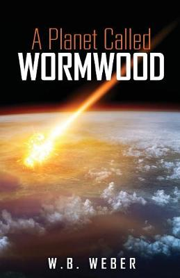 A Planet Called Wormwood (Paperback)