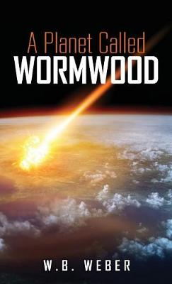 A Planet Called Wormwood (Hardback)