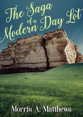 The Saga of a Modern Day Lot (Paperback)