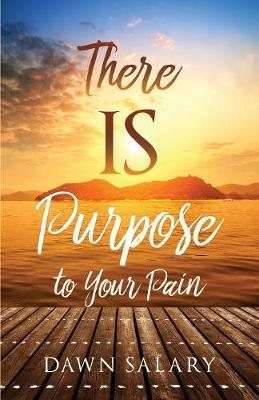 There Is Purpose to Your Pain (Paperback)