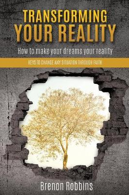 Transforming Your Reality (Paperback)