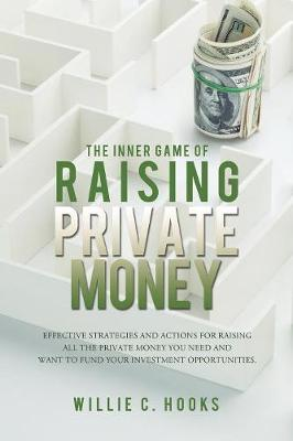 The Inner Game of Raising Private Money (Paperback)