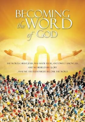 Becoming the Word (Paperback)