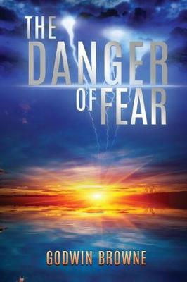 The Danger of Fear (Paperback)