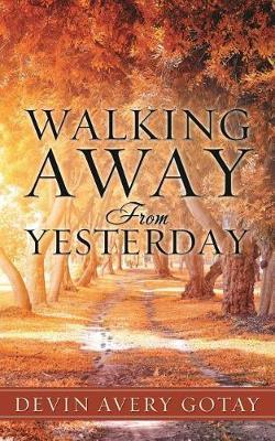 Walking Away from Yesterday (Paperback)
