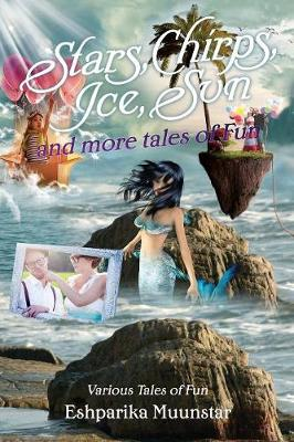 Stars, Chirps, Ice, Sun and More Tales of Fun: Various Tales of Fun (Paperback)
