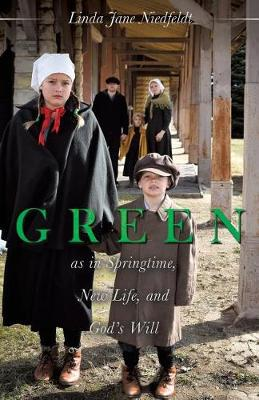 Green as in Springtime, New Life, and God's Will (Paperback)