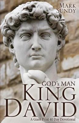 God's Man King David: A Giant Print 40 Day Devotional (Paperback)