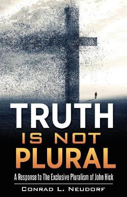 Truth Is Not Plural (Paperback)