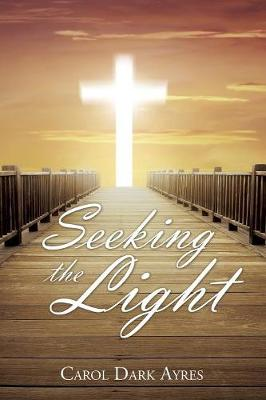Seeking the Light (Paperback)