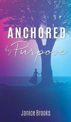 Anchored by Purpose (Hardback)