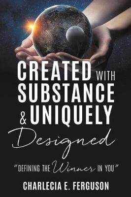 Created with Substance & Uniquely Designed (Paperback)