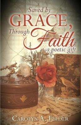 Saved by Grace, Through Faith (Paperback)