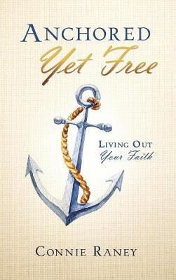 Anchored Yet Free (Hardback)