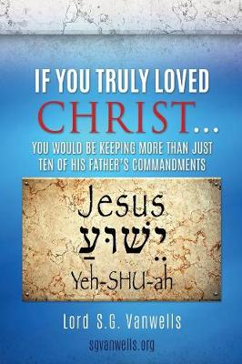 If You Truly Loved Christ... (Paperback)