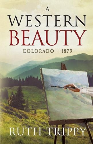 A Western Beauty Colorado - 1879 (Paperback)