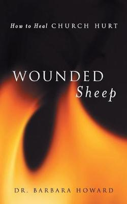 Wounded Sheep: How to Heal Church Hurt (Paperback)