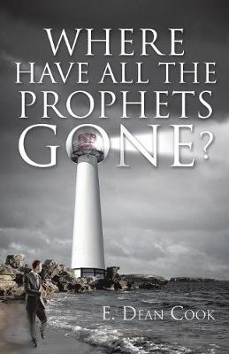 Where Have All the Prophets Gone? (Paperback)