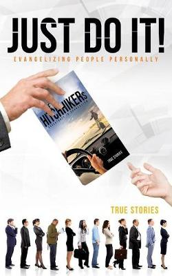 Just Do It! Evangelizing People Personally (Paperback)