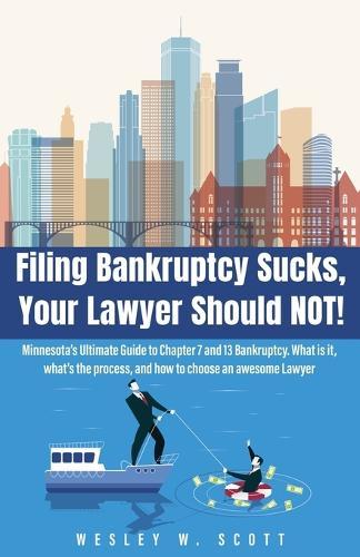 Filing Bankruptcy Sucks, Your Lawyer Should Not! (Paperback)