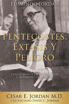 Edmundo Jordan Pentecostes, Extasis y Peligro (Paperback)