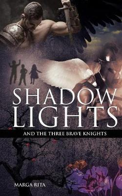 Shadow Lights and the Three Brave Knights (Paperback)
