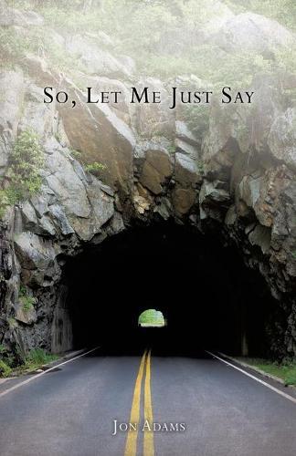 So, Let Me Just Say (Paperback)