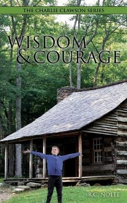 The Charlie Clawson Series: Wisdom & Courage (Paperback)