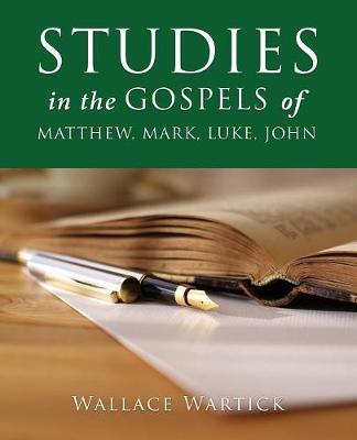 Studies in the Gospels of Matthew, Mark, Luke, John (Paperback)