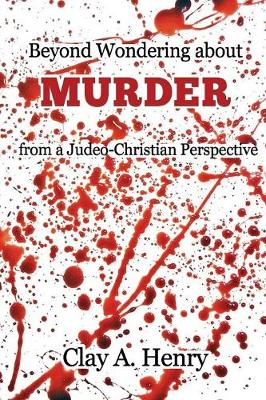 Beyond Wondering about Murder from a Judeo-Christian Perspective (Paperback)