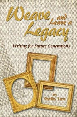 Weaving and Leaving a Legacy (Paperback)
