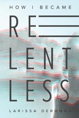 How I Became Relentless (Paperback)