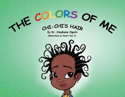 The Colors of Me: Chi-Chi's Hair (Paperback)