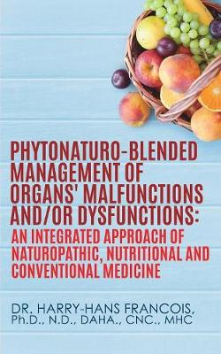 Phytonaturo-Blended Management of Organs' Malfunctions And/Or Dysfunctions (Paperback)