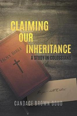 Claiming Our Inheritance: A Study in Colossians (Paperback)