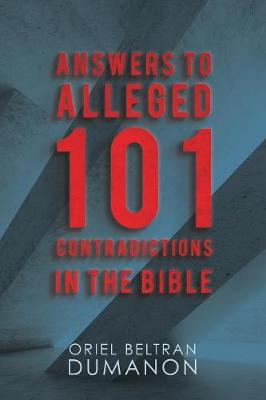 Answers to Alleged 101 Contradictions in the Bible (Paperback)