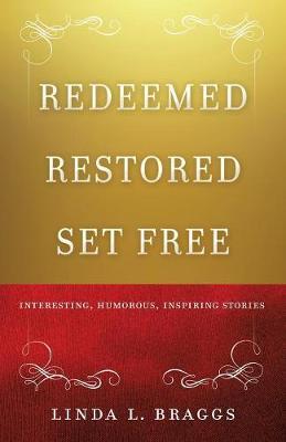 Redeemed Restored Set Free (Paperback)