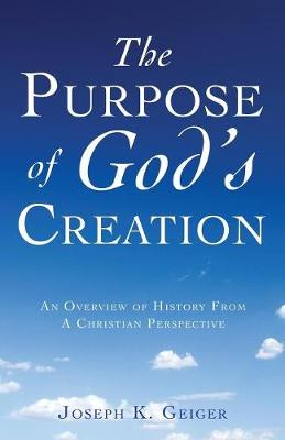 The Purpose of God's Creation (Paperback)