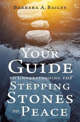 Your Guide to Understanding the Stepping Stones to Peace (Paperback)
