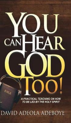 You Can Hear God Too! (Hardback)