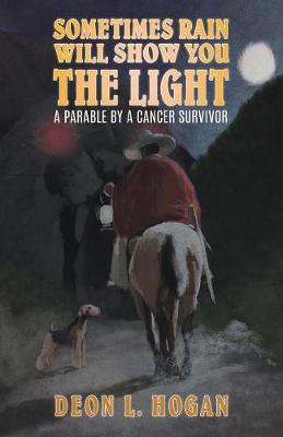 Sometimes Rain Will Show You the Light (Paperback)