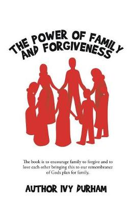 The Power of Family and Forgiveness (Paperback)