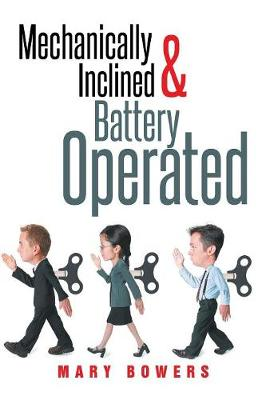 Mechanically Inclined & Battery Operated (Paperback)