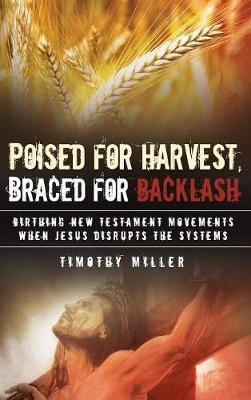 Poised for Harvest, Braced for Backlash (Hardback)