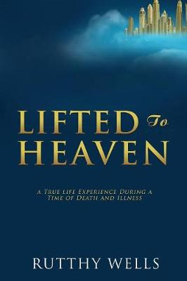 Lifted to Heaven (Paperback)