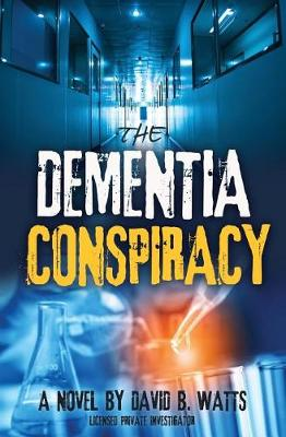 The Dementia Conspiracy (Paperback)