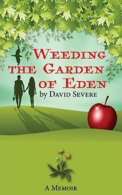 Weeding the Garden of Eden (Paperback)